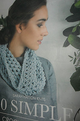 SARAH HATTON KNITS for Rowan Yarns - 10 simple CROCHET projects